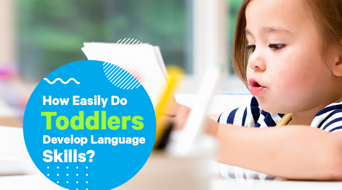 How Easily Do Toddlers Develop Language Skills