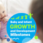 Baby and Infant growth and development milestones