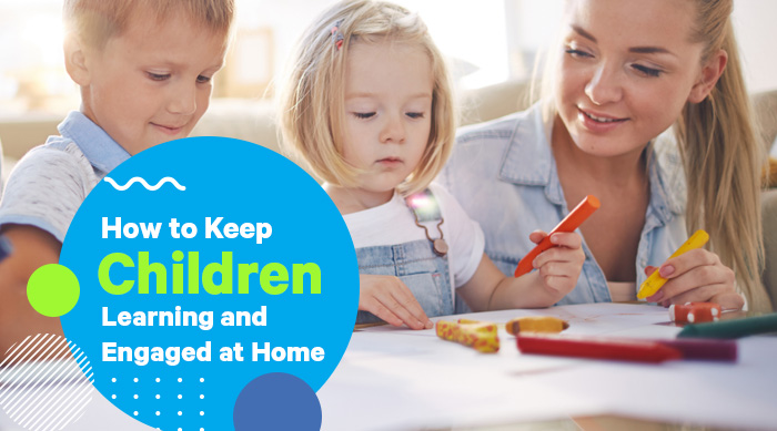 keep children engaged at home