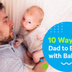 10 Ways for Dad to Bond with Baby