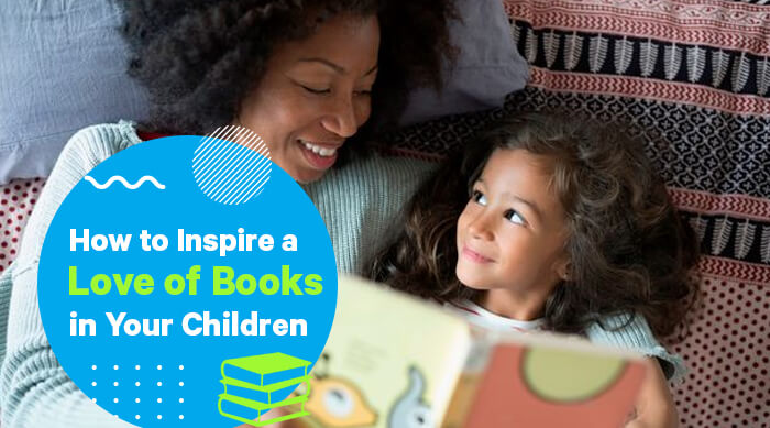 How to Inspire a Love of Books in Your Children