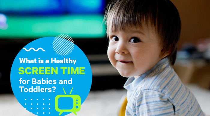 What is a Healthy Screen time for Babies and Toddlers