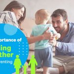 The Importance of Working Together when Parenting