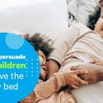 How to Persuade your Children to Leave the Family Bed