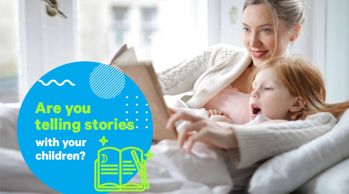 Are you telling stories with your children
